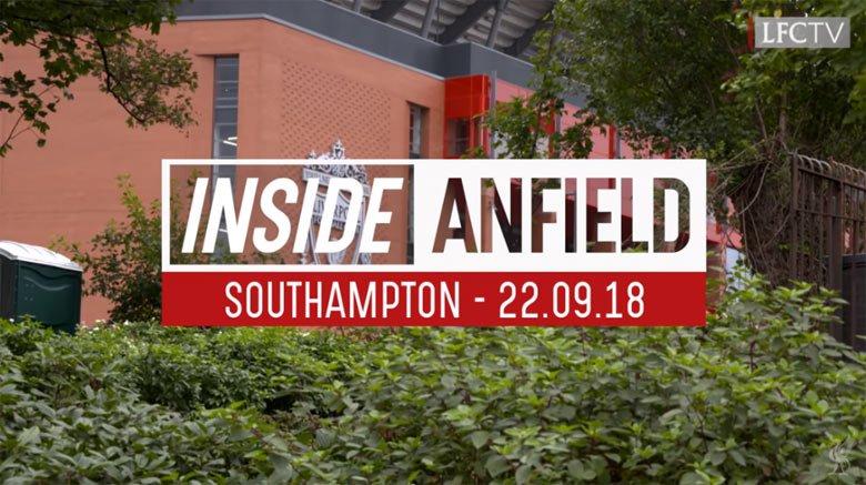 Inside Anfield 22.09.18 : Liverpool - Southampton 3-0