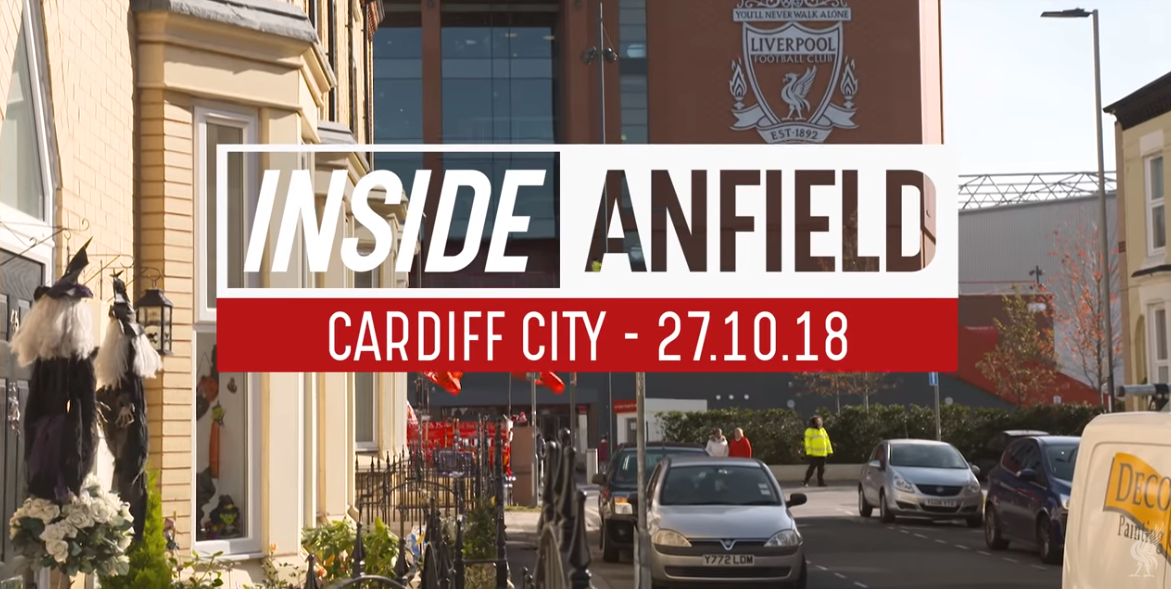 Inside Anfield 27.10.18 : Liverpool - Cardiff City 4-1