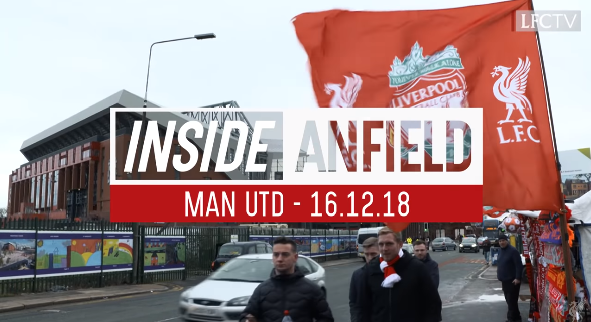 Inside Anfield 16.12.18 : Liverpool 3-1 Manchester United